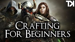 The Elder Scrolls Online - Crafting For Beginners