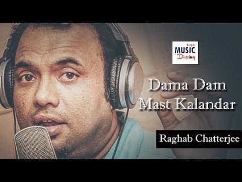 Dama Dam Mast Kalandar | Raghav Chatterjee | Bengali Music