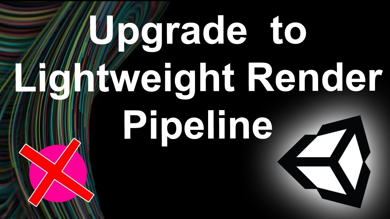 Flawless Change to Lightweight Render Pipeline | Unity 2018 1