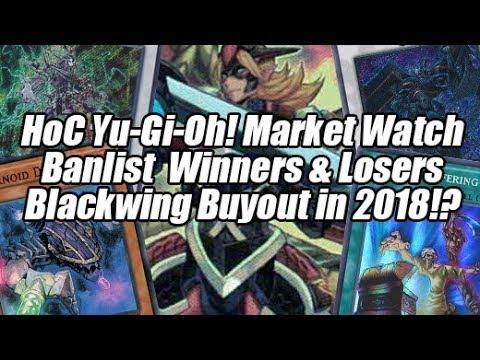 HoC Yu-Gi-Oh! Market Watch - Banlist Winners & Losers! Blackwing Buyout in 2018!?
