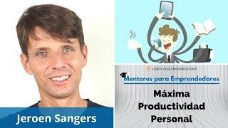 MPE007 Jeroen Sangers - Máxima Productividad Personal - Mentores para Emprendedores