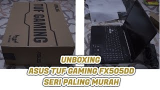 UNBOXING ASUS TUF FX505DD GAMING LAPTOP