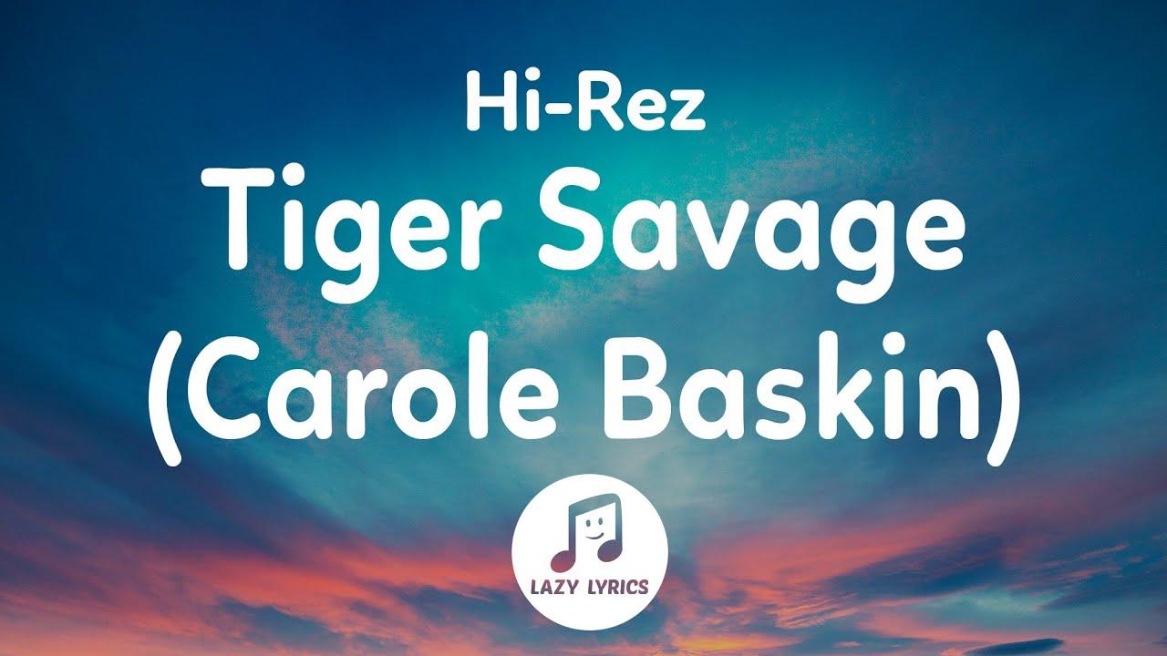 Hi Rez Tiger Savage Carole Baskin Lyrics Carole Baskin Fed
