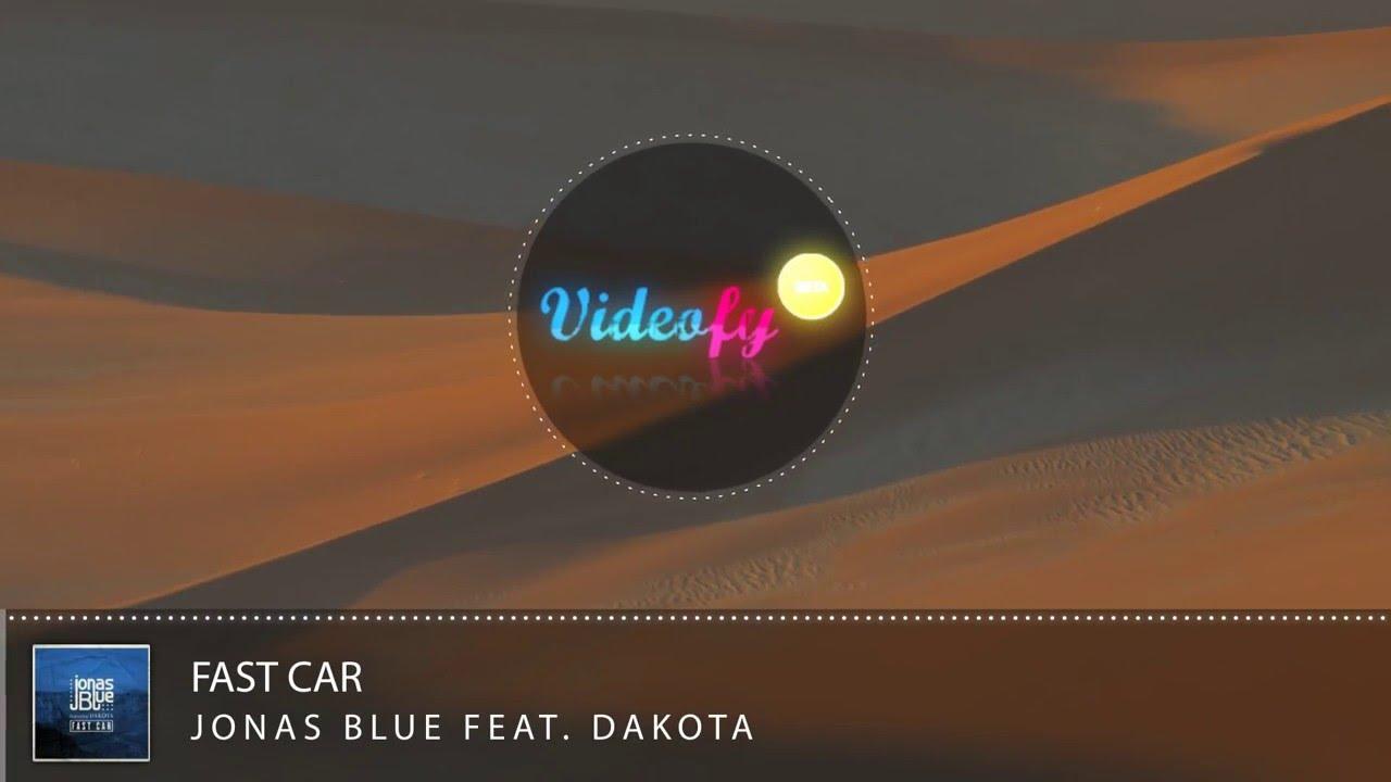 Jonas blue при участии dakota — быстрая машина.