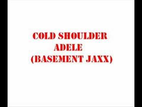 Cold Shoulder - Adele and Basement Jaxx