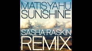 Matisyahu - Sunshine (Sasha Raskin remix)