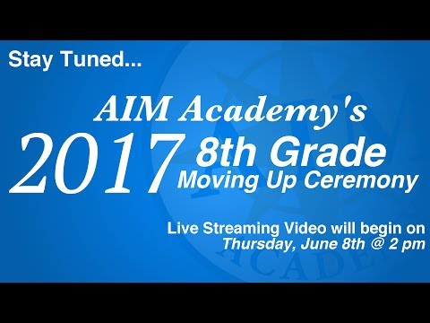 AIM Academy - 8th Grade Moving Up Ceremony - June 2017