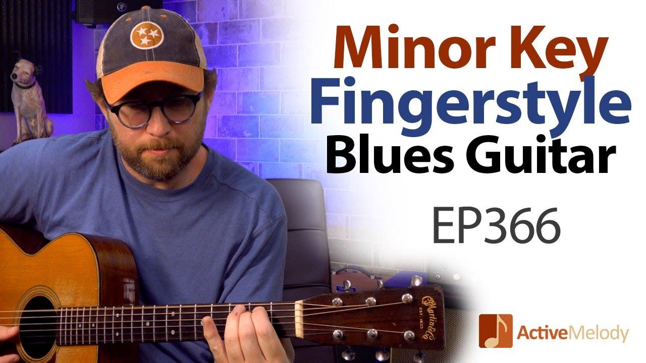 Easy Fingerstyle Blues Guitar in E Minor - Fingerstyle Blues Guitar Lesson - EP366