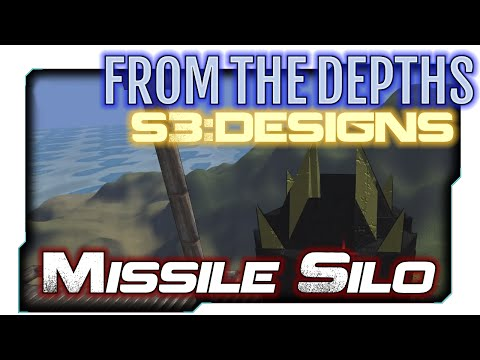 From the Depths:S3 Designs 5 - Missile Silo