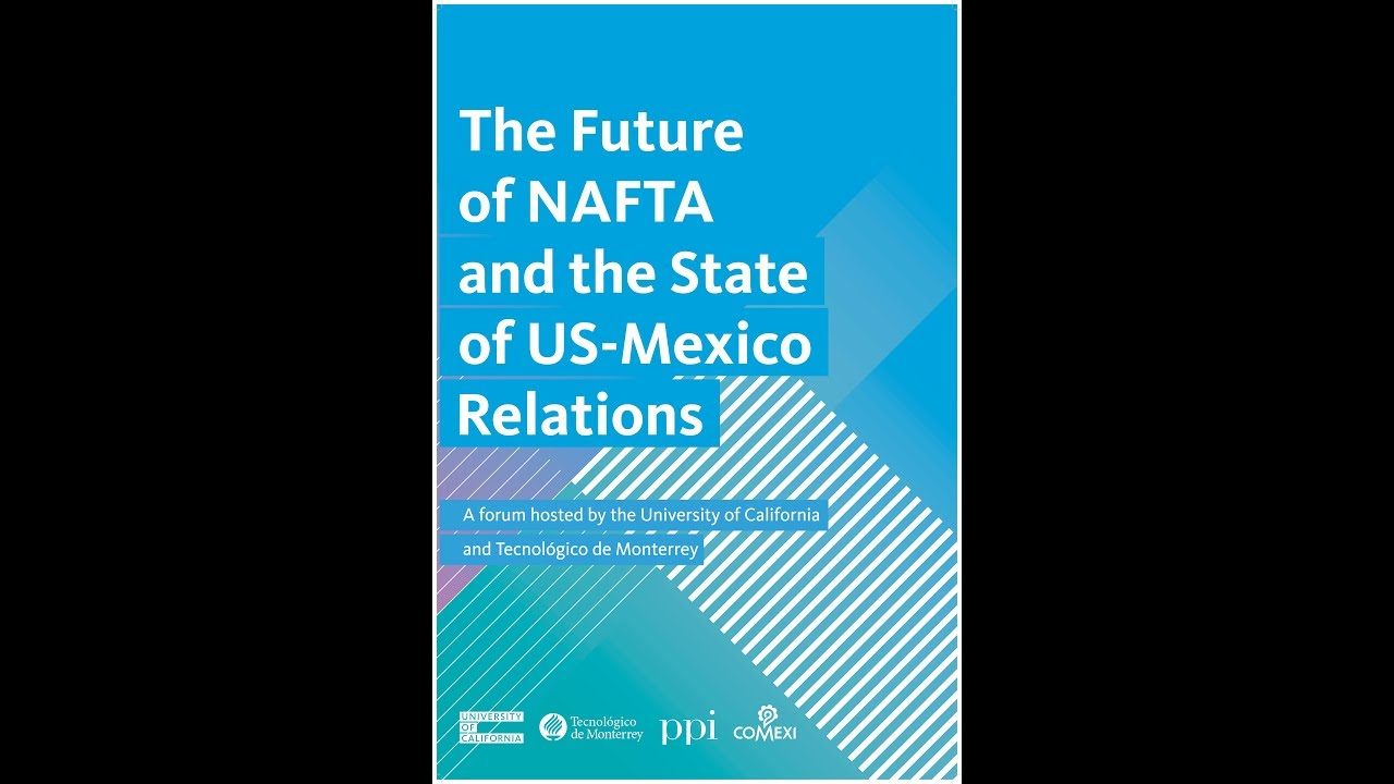 The future of NAFTA and the state of U S -Mexico relations