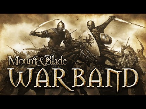 Mount & Blade: Warband - A Necessary Medieval