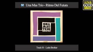Una Mas Trio - Latin Brother