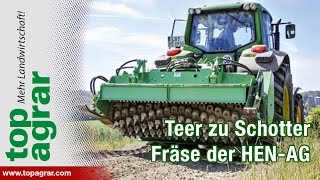 Teer zu Schotter: Feldwege mit Fräse sanieren (HEN-AG)