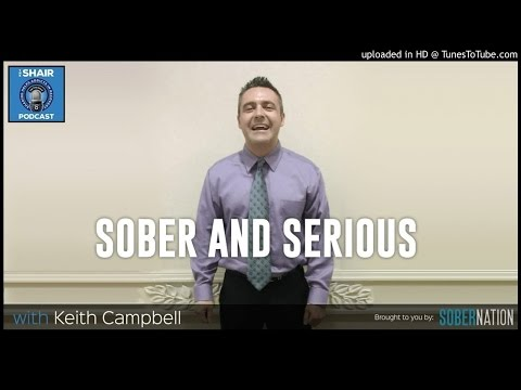 """SHAIR 91: """"Sober and Serious"""" with Keith Campbell, strive to be a better person every day"""