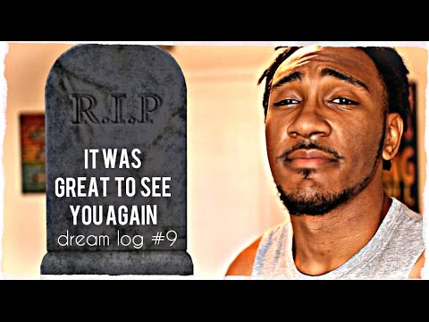 Interacting with the Deceased in your Dreams ~ Dream Log 9