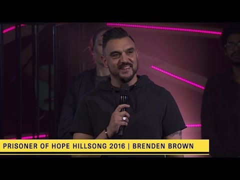 Brenden Brown |  SUNDAY NIGHT LIVE - 2016  Prisoners of Hope