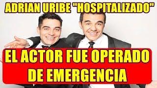 ADRIAN URIBE es OPERADO de EMERGENCIA asi lo INFORM OMAR CHAPARRO en REDES SOCIALES