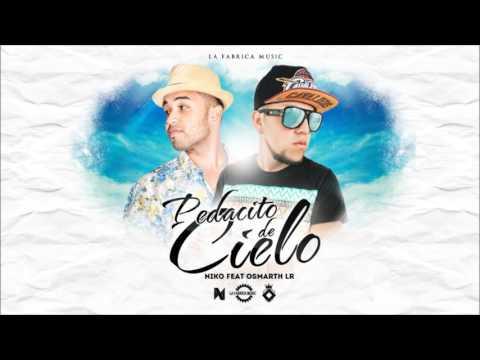 Pedacito de Cielo Niko Ft Osmarth (prod by La Fabrica Music) NEW 2016