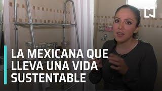 La mexicana que lleva una vida sustentable - Fractal