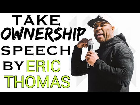 Eric Thomas Goes OFF! - TAKE OWNERSHIP Speech