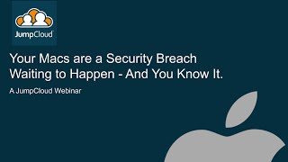 Your Macs are a Security Breach Waiting to Happen - And You Know It