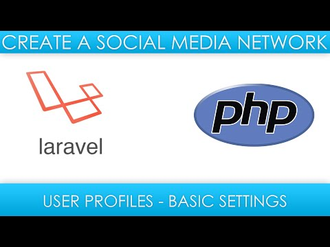 Laravel Social Media - Adding User Settings - Profile Updates