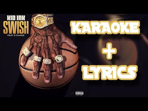 Kid Ink feat. 2Chainz - Swish | Lyrics [KARAOKE]