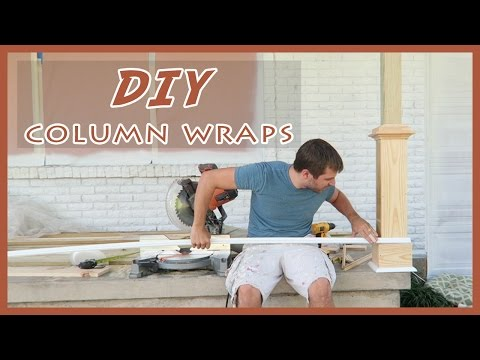 EASY, DIY FRONT PORCH COLUMN/POST WRAPS TUTORIAL!