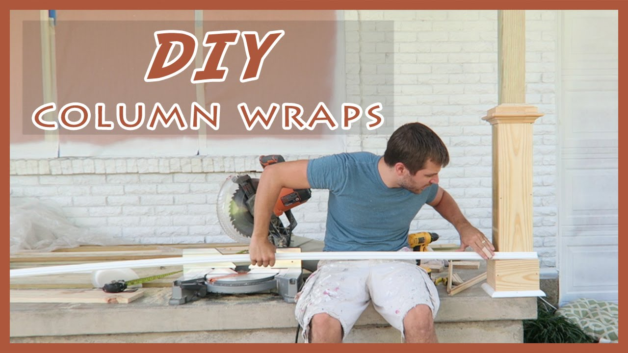 EASY, DIY FRONT PORCH COLUMN/POST WRAPS TUTORIAL!   YouTube