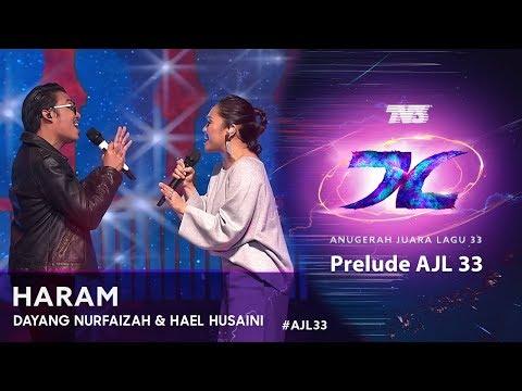 Haram - Dayang Nurfaizah & Hael Husaini   Prelude #AJL33 (2019)