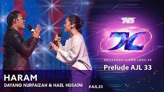 Haram - Dayang Nurfaizah & Hael Husaini | Prelude #AJL33 (2019)