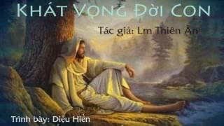 Khát Vọng Đời Con - Lm. Thiên Ân - TTL