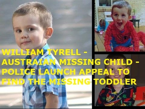 WILLIAM TYRELL ABDUCTION - POLICE LAUNCH FRESH APPEAL TO FIND THE MISSING AUSTRALIAN TODDLER
