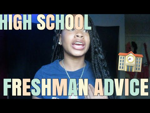 DEAR FRESHMAN.. goodluck.. HIGHSCHOOL FRESHMAN ADVICE