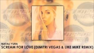 Natali Yura - Scream For Love (Dimitri Vegas & Like Mike Remix)