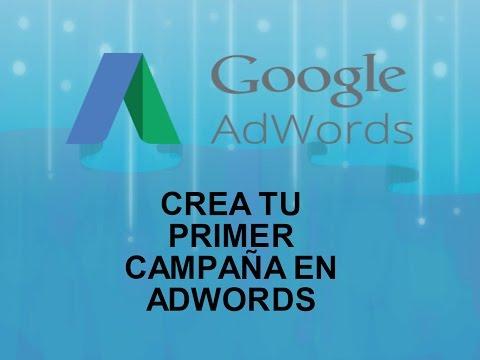 Crea tu primera campaña en google adwords desde 0/ rápido y sencillo /2017 en 20 minutos