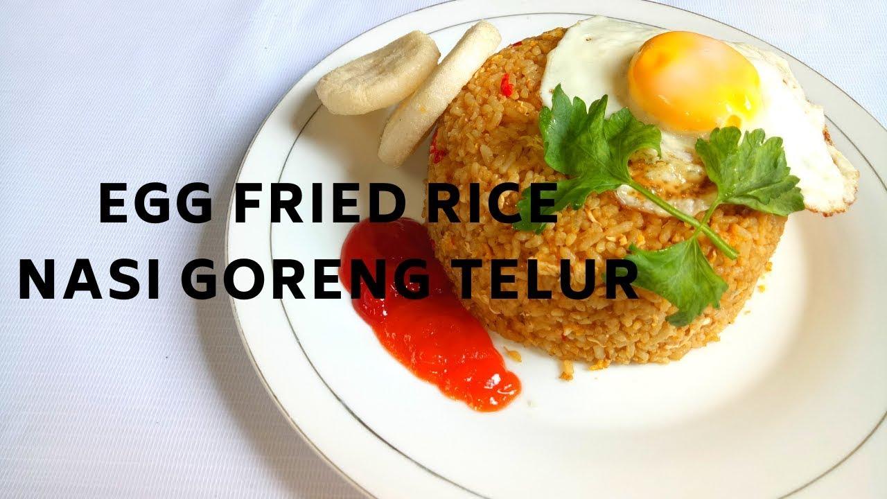 Resep Dan Cara Membuat Nasi Goreng Telur Ala Restoran Ihow To Cook Egg Fried Rice Youtube