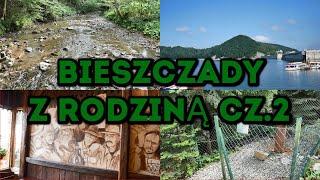 Bieszczady z rodziną cz.2 - Solina, Oberża Zakapior, Rabe, Kościoły. Co zobaczyć w Bieszczadach?