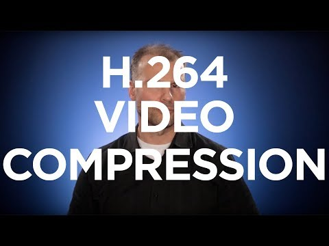 Video Streaming Definitions: H.264 Video Compression Standard