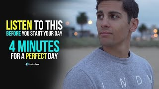 4 Minutes To Start Your Day Right! MORNING MOTIVATION and Positivity!