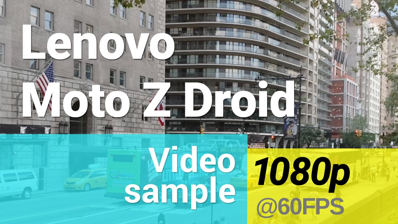 Lenovo Moto Z Droid 1080p at 60fps video sample - YouTube