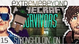 Minecraft SURVIVORS [15] Strongholdin On
