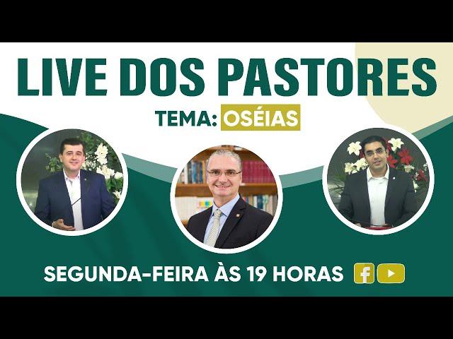 Live dos Pastores -  01/02/2021 - Oséias