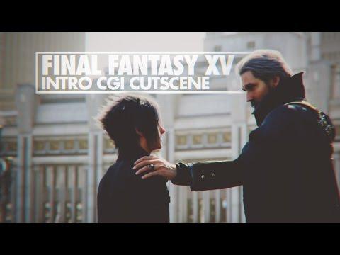 FINAL FANTASY XV - Opening CGI Cutscene (w/o subtitles)