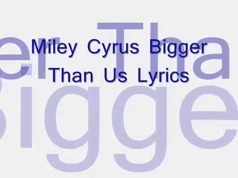 Miley Cyrus Bigger Than Us Lyrics