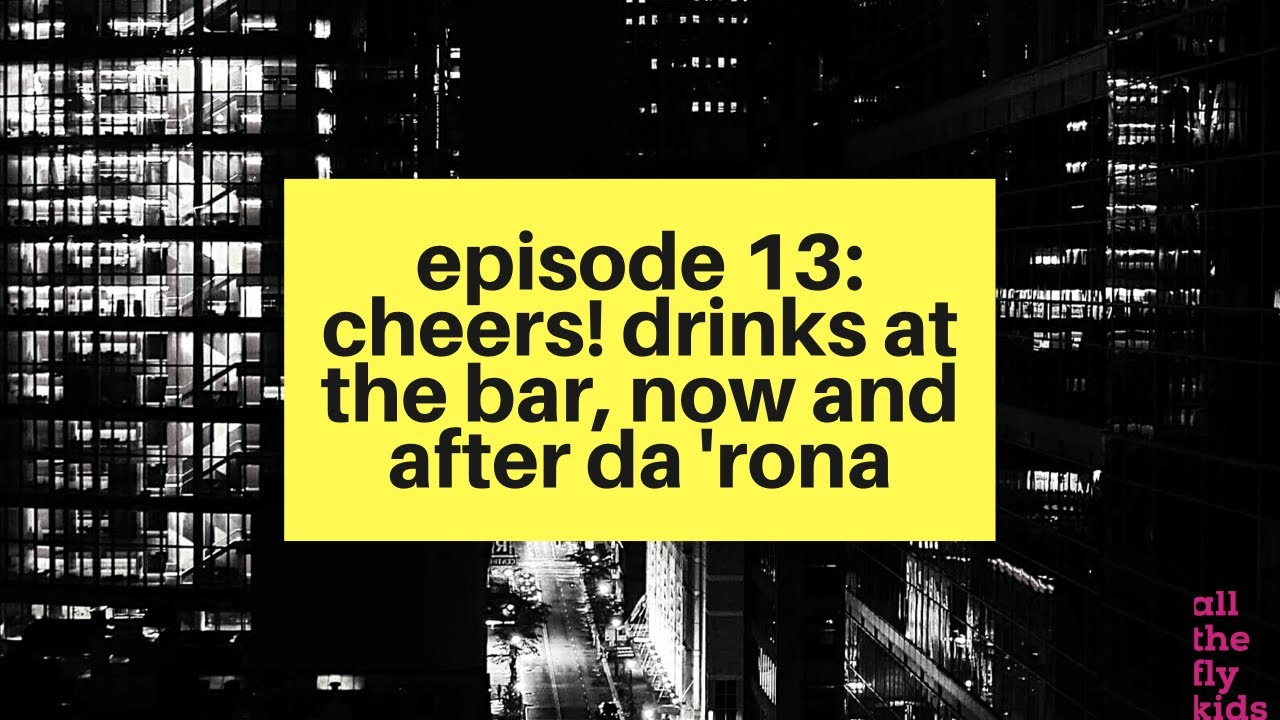 Chaos & Culture Episode 13: Cheers! Drinks at the Bar, Now and After Da 'Rona
