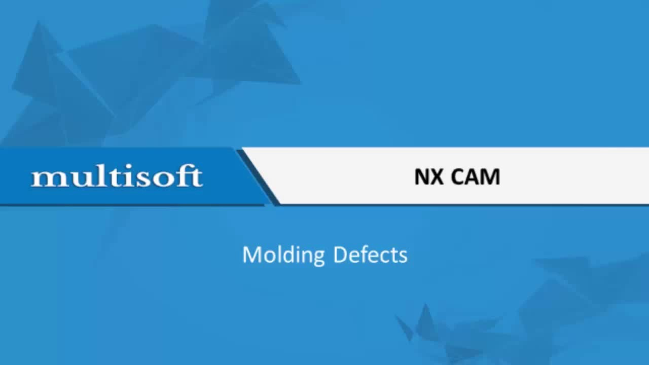 NX CAM Molding Defects Training – Multisoft Virtual Academy