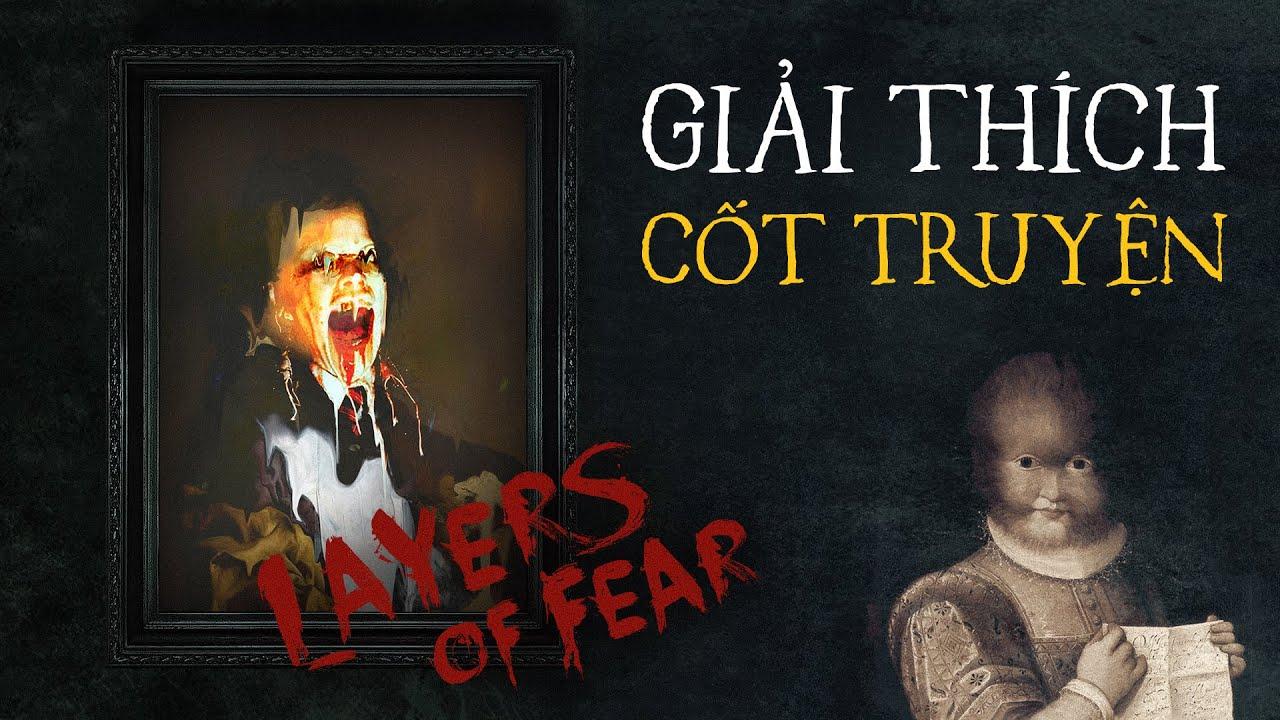 LAYERS OF FEAR | Giải Thích Cốt Truyện