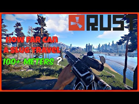RUST Tips - Slug Bullet Travel Distance. 150+ Meters!!!!
