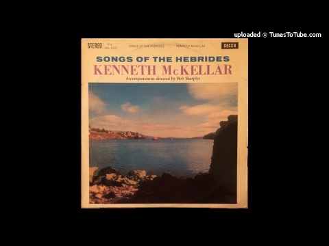 Kenneth McKellar sings Songs of the Hebrides (originally on Decca LP SXL 4137, 1961)